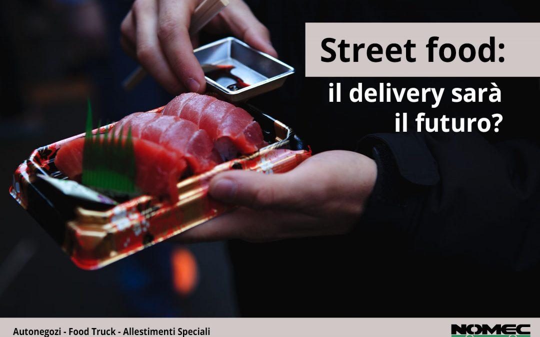 Street food: il delivery sarà il futuro?