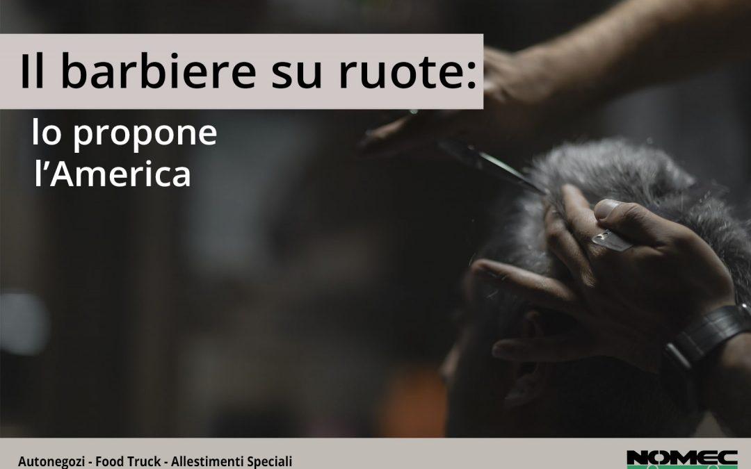 Il barbiere su ruote: l'evoluzione per stare al passo con i tempi