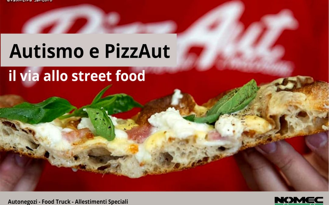 Autismo e PizzAut, il via allo street food