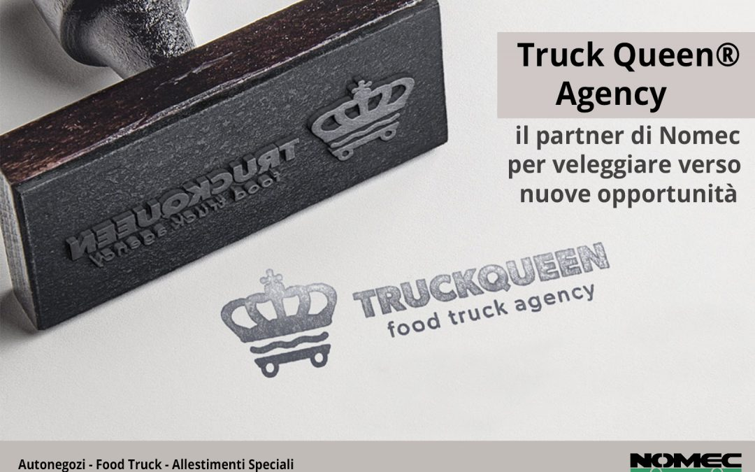 Truck Queen® Agency: veleggiare verso nuove opportunità